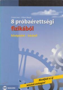 CSISZ�R IMRE-HILBERT MARGIT - 8 PR�BA�RETTS�GI FIZIK�B�L - K�Z�PSZINT-�R�SBELI