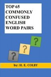 Colby H.E: - Top 65 Commonly Confused English Word Pairs [eKönyv: epub,  mobi]