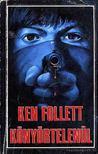 Ken Follett - K�ny�rtelen�l [antikv�r]
