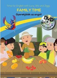 . - Family Time - Gyerekjáték az angol! - DVD-vel