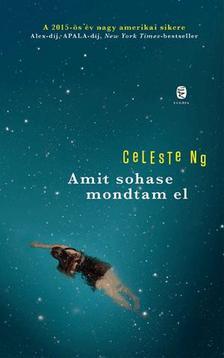 Celeste Ng - Amit sohase mondtam el