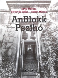 Oblath M�rton Kovai Melinda - Berkovits Bal�zs - - AnBlokk Pszih� [eK�nyv: pdf, epub, mobi]