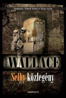 Edgar Wallace - Selby közlegény [eKönyv: epub, mobi]