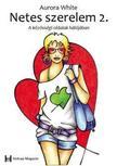 WHITE, AURORA - Netes szerelem 2. A k�z�ss�gi oldalak h�l�j�ban