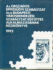 - Az Orsz�gos �p�t�s�gyi Szab�lyzat �s a Budapesti V�rosrendez�si Szab�lyzat egy�ttes alkalmaz�s�nak k�zik�nyve 1992 [antikv�r]