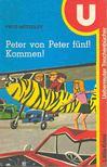 N�TZOLDT, FRITZ - Peter von Peter f�nf! Kommen! [antikv�r]