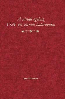 Jaczk� S�ndor - A v�radi egyh�z 1524. �vi zsinati hat�rozatai