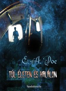 Edgar Allan Poe - T�l �leten �s hal�lon [eK�nyv: epub, mobi]