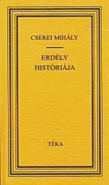 Cserei Mih�ly - Erd�ly hist�ri�ja