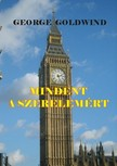 Goldwind George - Mindent a szerelemért [eKönyv: epub,  mobi]