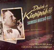 SERESS REZSŐ - Dalok a Kispipából - CD -