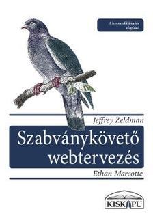 ZELDMAN, JEFFREY-MARCOTTE, ETH - Szabv�nyk�vet� webtervez�s
