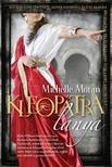 Michelle Moran - KLEOPÁTRA LÁNYA