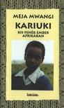 Meja Mwangi - Kariuki - Kis feh�r ember Afrik�ban  [eK�nyv: epub, mobi]