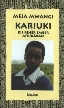 Meja Mwangi - Kariuki - Kis fehér ember Afrikában  [eKönyv: epub, mobi]