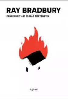 Ray Bradbury - Fahrenheit 451 és más történetek