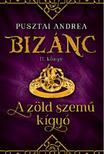 Pusztai Andrea - A zöld szemű kígyó - Bizánc II. könyv