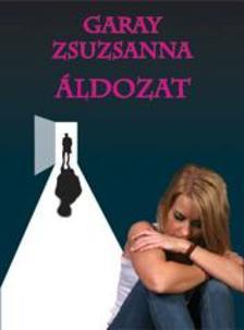 Garay Zsuzsanna - Áldozat