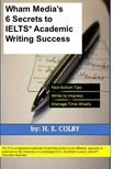 Colby H.E: - Wham Media's 6 Secrets to IELTS Academic Writing Success [eKönyv: epub,  mobi]