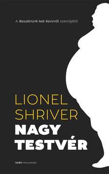 Lionel Shriver - Nagytestvér