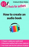 Olivier Rebiere Cristina Rebiere, - How to create an audio book - Create your audio book easily! [eKönyv: epub,  mobi]
