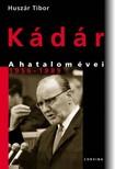 Husz�r Tibor - K�d�r - A hatalom �vei 1956-1989 [eK�nyv: pdf, epub, mobi]
