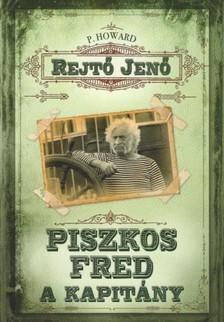 REJT� JEN� - Piszkos Fred, a kapit�ny [eK�nyv: epub, mobi]