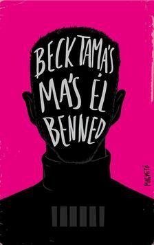 Beck Tam�s - M�s �l benned