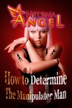 Angel Helena - How to Determine The Manipulator Man and Stop Being The 'Predator's' Victim - Mental Health,  Feeling Good,  Self Esteem [eKönyv: epub,  mobi]