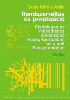 SO�S K�ROLY ATTILA - Rendszerv�lt�s �s privatiz�ci�
