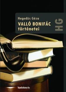 Hegedüs Géza - Valló Bonifác történetei [eKönyv: epub, mobi]