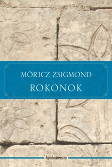 MÓRICZ ZSIGMOND - Rokonok [eKönyv: epub, mobi]