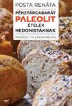 Posta Renáta - Pénztárcabarát paleolit ételek hedonistáknak