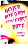 SUMMERS, TAMARA - Never Bite a Boy on the First Date [antikv�r]
