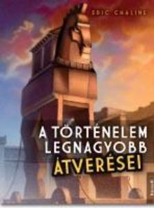 ERIC CHALINE - A T�RT�NELEM LEGNAGYOBB �TVER�SEI