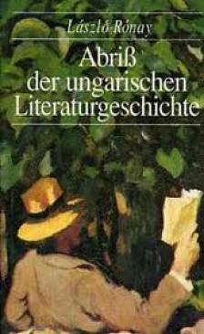 R�NAY L�SZL� - ABRIS DER UNGARISCHEN LITERATURGESCHICHTE