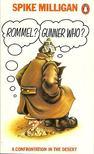 """Milligan, Spike - """"Rommel?"""" """"Gunner Who?"""" A Confrontation in the Desert [antikv�r]"""