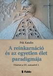 Katalin P�k - A reinkarn�ci� �s az egyetlen �let paradigm�ja - Vitairat a XX. sz�zadr�l 1. [eK�nyv: epub, mobi]