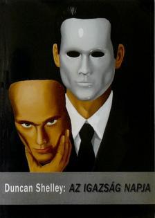 Duncan Shelley - AZ IGAZSÁG NAPJA