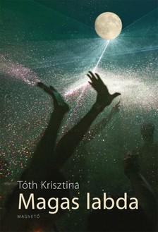 T�th Krisztina - Magas labda [eK�nyv: pdf, epub, mobi]