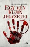Charles Bukowski - EGY V�N KUJON FELJEGYZ�SEI