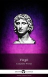 Virgil - Delphi Complete Works of Virgil (Illustrated) [eK�nyv: epub,  mobi]