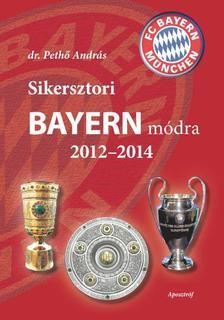 dr. Peth� Andr�s - Sikersztori Bayern m�dra 2012-2014
