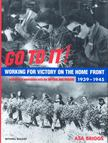 Briggs, Asa - Go to it! - Working for Victory on the Home Front 1939 - 1945 [antikvár]