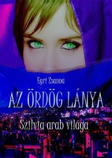 Zsanna Egri - Az �rd�g l�nya - Szilvia arab vil�ga [eK�nyv: epub, mobi]