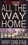 Staub, Wendy Corsi - All The Way Home [antikvár]