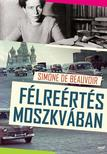 DE BEAUVOIR, SIMONE - F�lre�rt�s Moszkv�ban