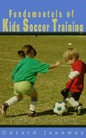 Janeway Gerard - Fundamentals Of Kids Soccer Training [eK�nyv: epub,  mobi]