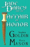 Mary Mason Stephen Goldin, - Jade Darcy and the Affair of Honor [eKönyv: epub,  mobi]