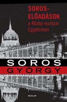 Soros Gy�rgy - Soros-el�ad�sok a K�z�p-eur�pai Egyetemen